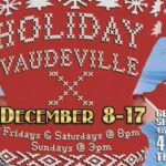 Holiday Vaudeville X! DEC. 8- 17, 2017 comes to the Shane Lalani Center for the Arts