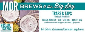 MOR's series Brews & the Big Sky: MT Made, MT Brewed w/Traps & Taps – Draught Works Brewery